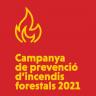 Campanya de prevenció d'incendis forestals 2021